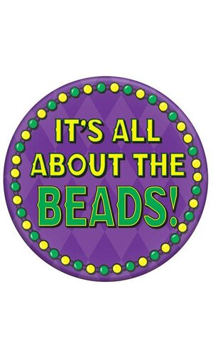 """3.5"""" IT'S ALL ABOUT THE BEADS METAL BUTTON"""